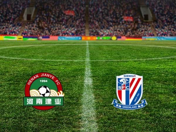 Nhận định Henan Jianye vs Shanghai Shenhua 17h00, 24/08 - VĐQG Trung Quốc