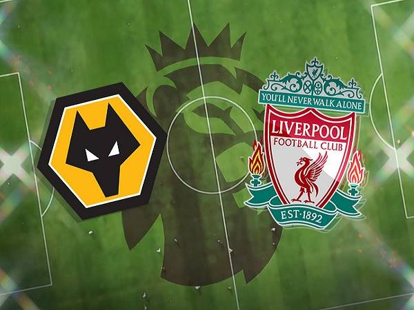 Soi kèo Wolves vs Liverpool – 03h00 16/03, Ngoại Hạng Anh
